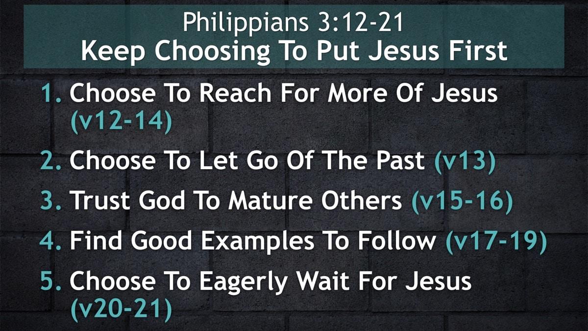 Philippians 3, Keep Choosing To Put Jesus First
