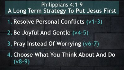 Philippians 4, A Long Term Strategy To Put Jesus First