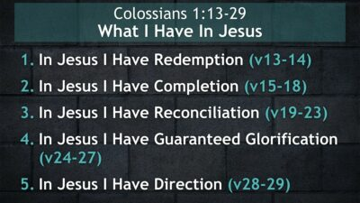 Colossians 1:13-29, What I Have In Jesus