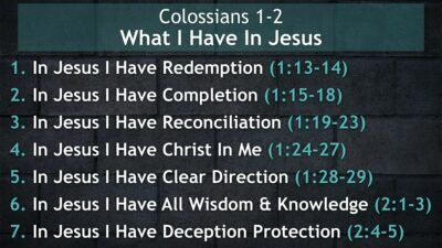 Colossians 1-2, What I Have In Jesus