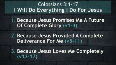 Colossians 3:1-17, I Will Do Everything I Do For Jesus