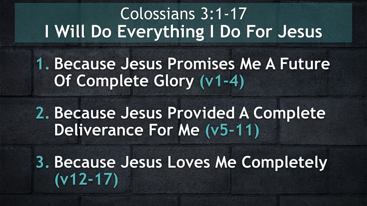 Colossians 3:1-17, I Will Do Everything I Do For Jesus