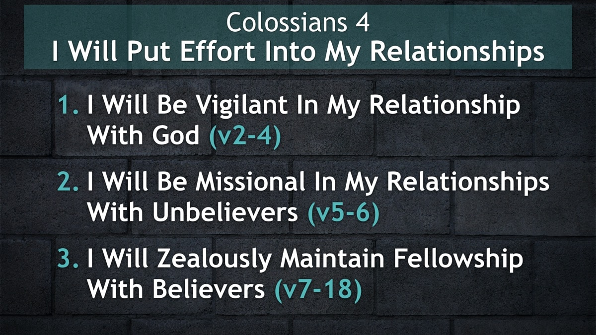 Colossians 4, I Will Put Effort Into My Relationships