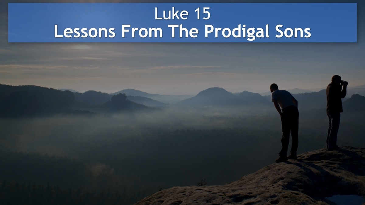 Luke 15, Lessons From The Prodigal Sons