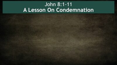 John 8, A Lesson On Condemnation