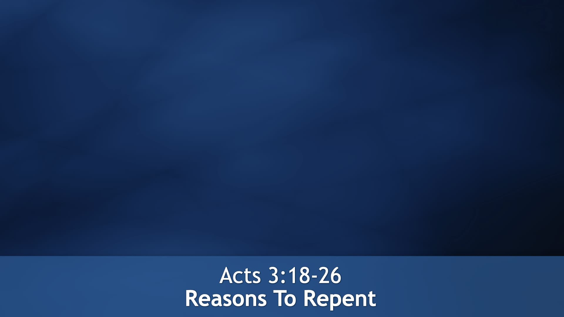 Acts 3:18-26, Reasons To Repent
