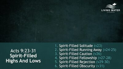 Acts 9, Spirit-Filled Highs And Lows