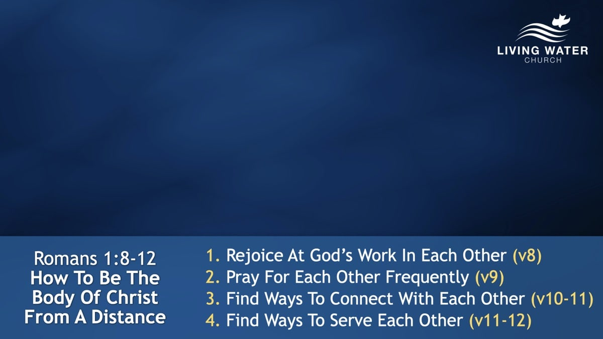 Romans 1:8-12, How To Be The Body Of Christ From A Distance