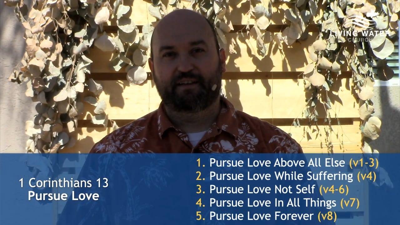 1 Corinthians 13, Pursue Love