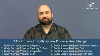 2 Corinthians 7, Godly Sorrow Produces Real Change