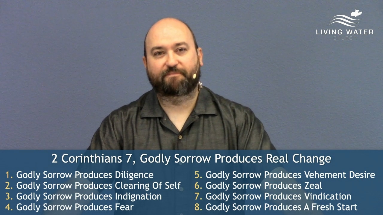 2 Corinthians 7, Godly Sorrow Produces Real Change