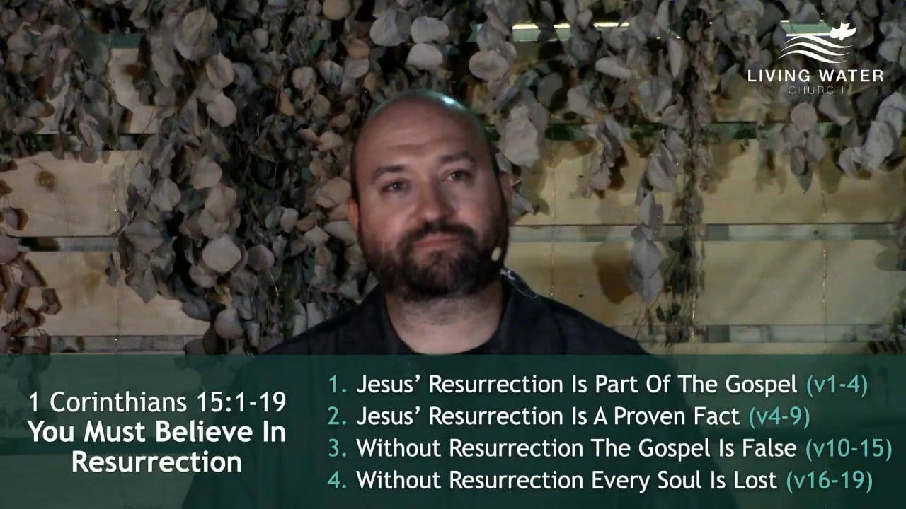 1 Corinthians 15, You Must Believe In Resurrection