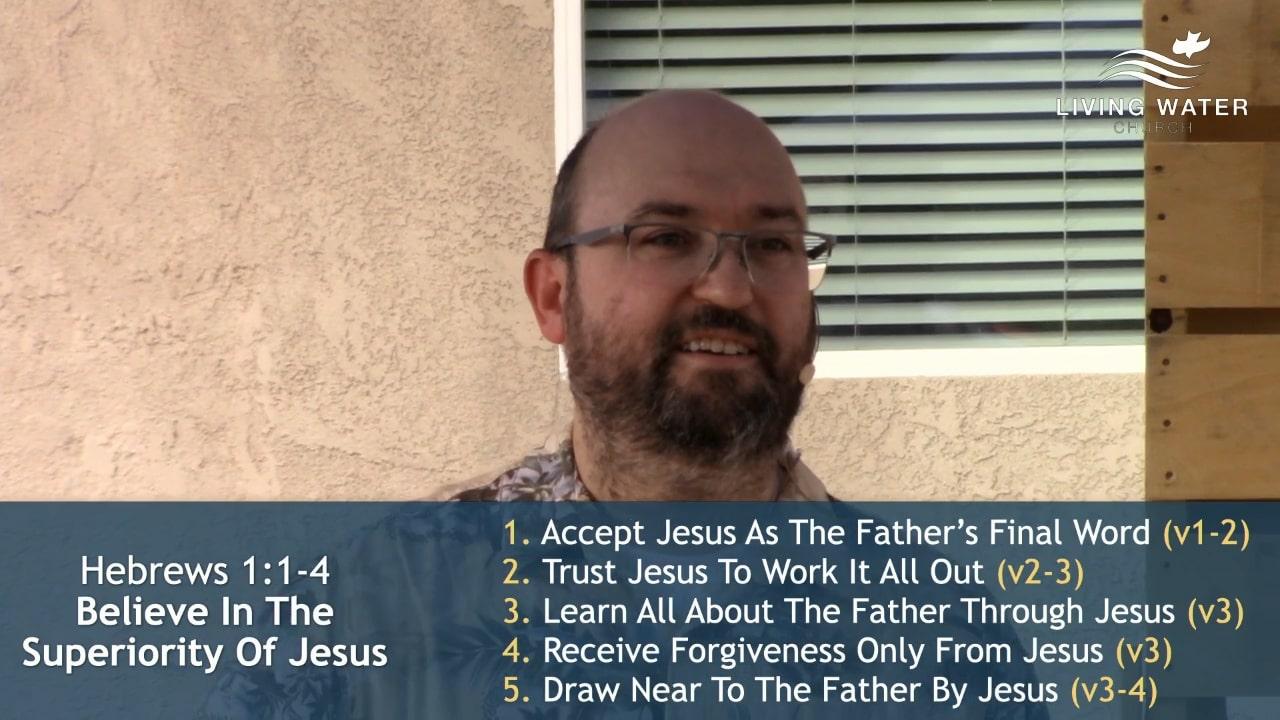 Hebrews 1, Believe In The Superiority Of Jesus