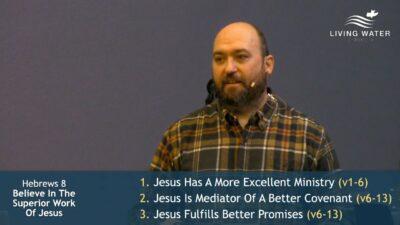 Hebrews 8, Believe In The Superior Work Of Jesus
