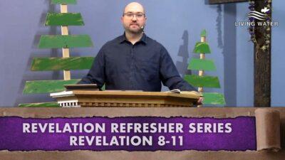 Revelation 8-11, Revelation Refresher Series Part 4