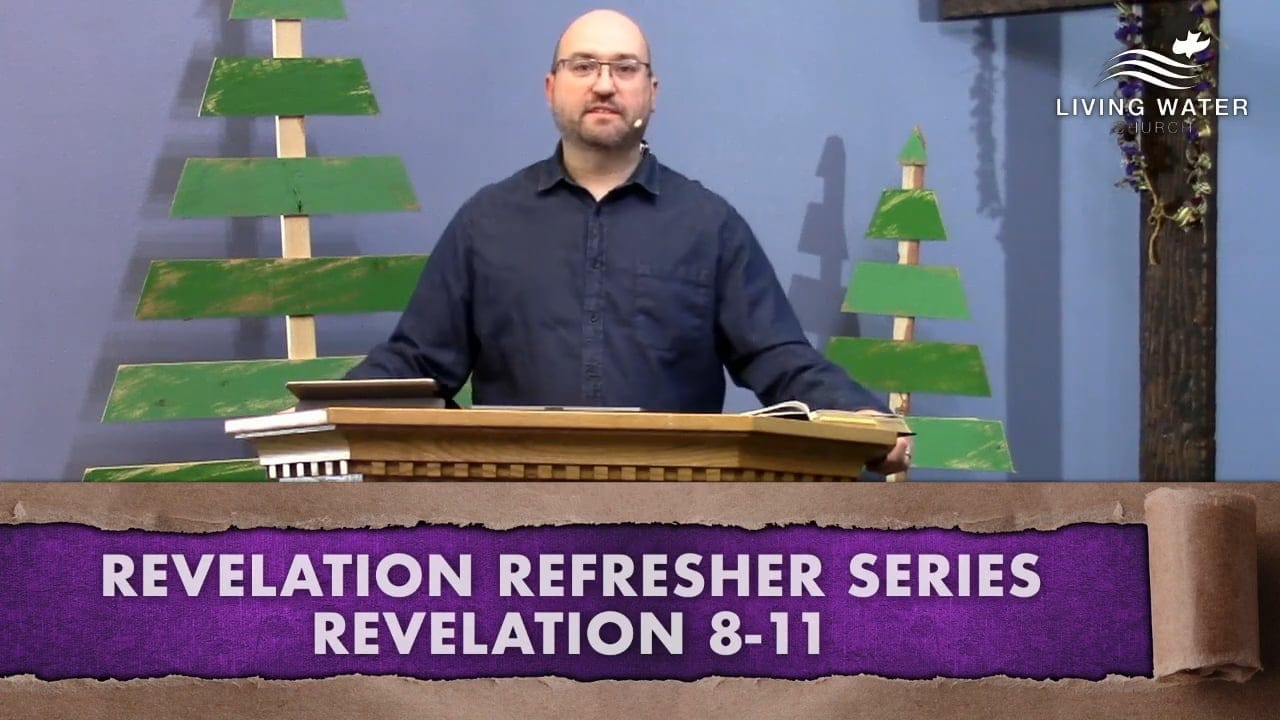 Revelation 8-11, Revelation Refresher Series Part 4
