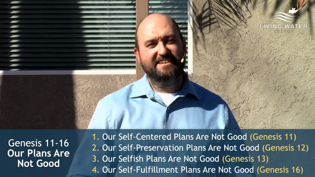 Genesis 11-16, Our Plans Are Not Good