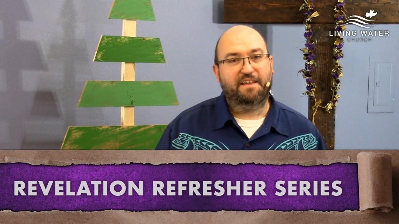 Revelation 1-3, Revelation Refresher Series Part 1