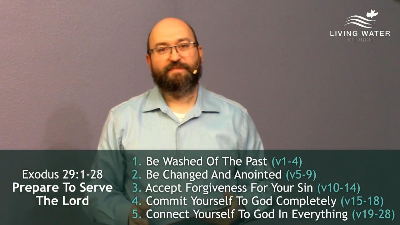 Exodus 29, Prepare To Serve The Lord