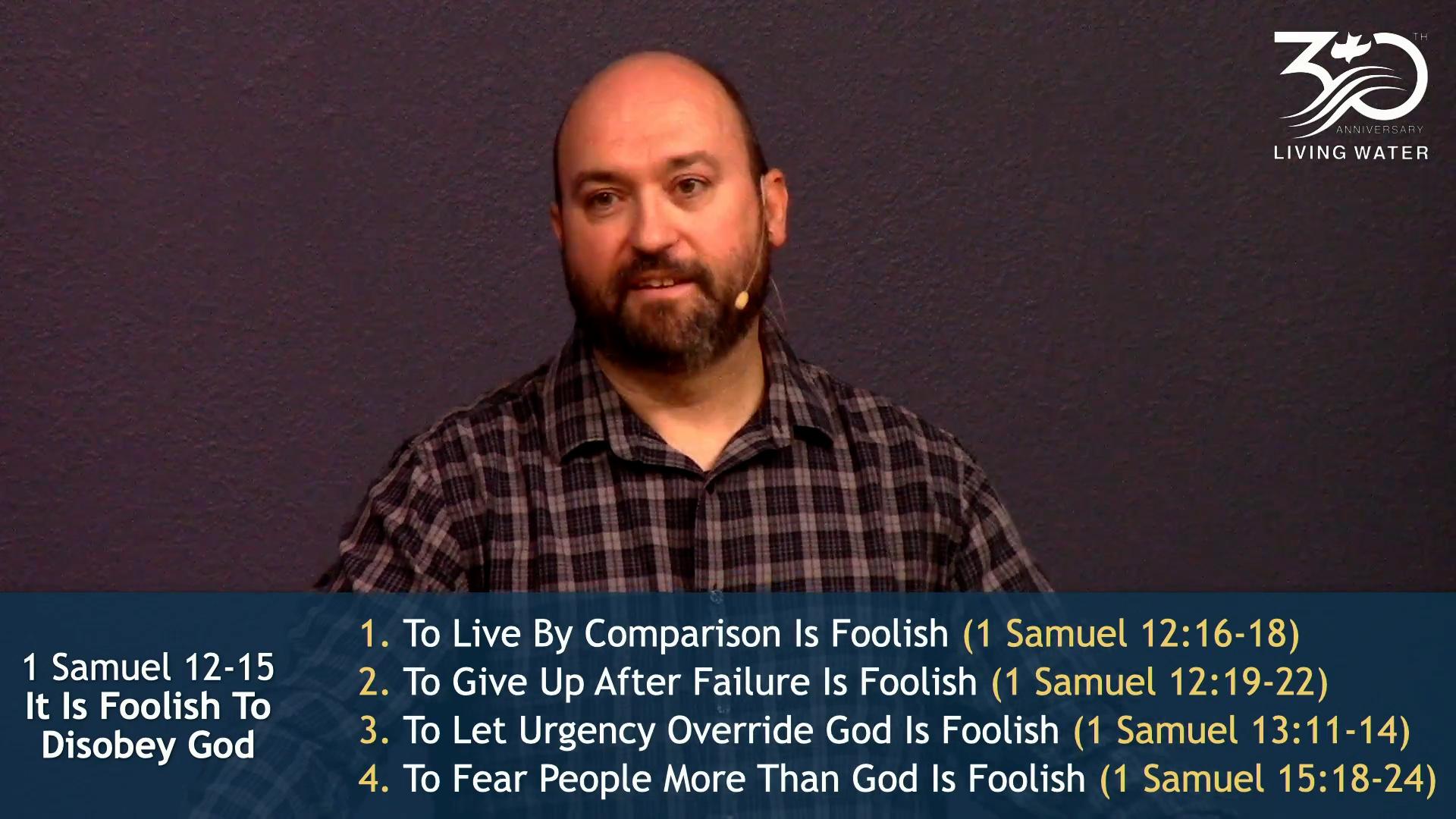 1 Samuel 12-15, It Is Foolish To Disobey God